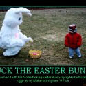 fuck-the-easter-bunny-demotivational-poster-1253200640