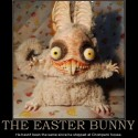 the-easter-bunny-chompers-fixed-the-easter-bunny-demotivational-poster-1270435675
